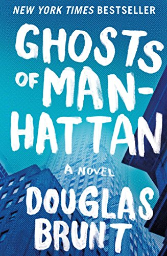Ghosts of Manhattan: A Novel (The Wolf Of Wall Street First Wife)
