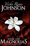 Magic and Magnolias, Vicky Johnson, 1461172489