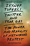 Twitter and Tear Gas: The Power and Fragility of