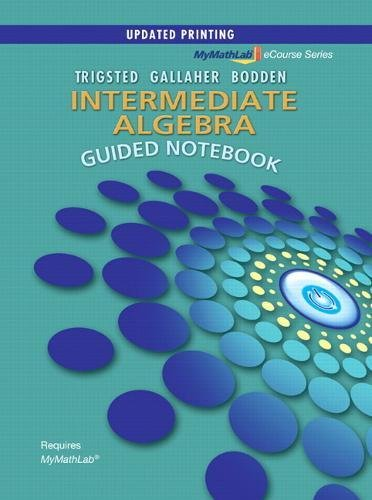 Guided Notebook for MyLab Math for Trigsted/Gallaher/Bodden Intermediate Algebra (Mymathlab Ecourse)