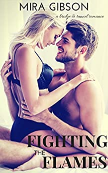 Fighting the Flames (A Bridge & Tunnel Romance Book 3) by [Gibson, Mira]