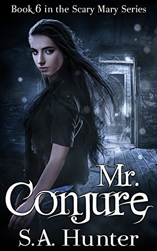Mr. Conjure (The Scary Mary Series Book 6) -