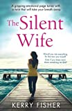 img - for The Silent Wife: A gripping emotional page turner with a twist that will take your breath away book / textbook / text book