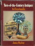Turn-Of-The-Century Antiques, James A. Mackay, 0525495045