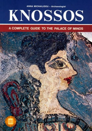 Knossos - A Complete Guide to the Palace of Minos (Ekdotike Athenon Travel Guides)