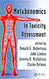 Metabonomics in Toxicity Assessment, Robertson, 0824726650