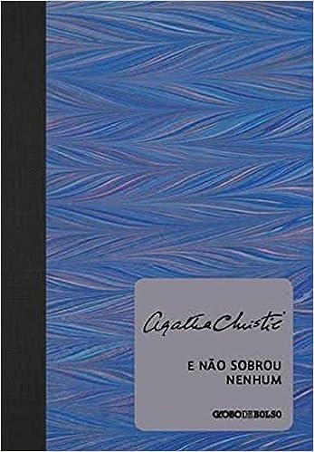 E Nao Sobrou Nenhum - Livro de Bolso: Agatha Christie: 9788525058973: Amazon.com: Books