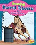 Download Drawing Barrel Racers and Other Speedy Horses (Drawing Horses) in PDF ePUB Free Online