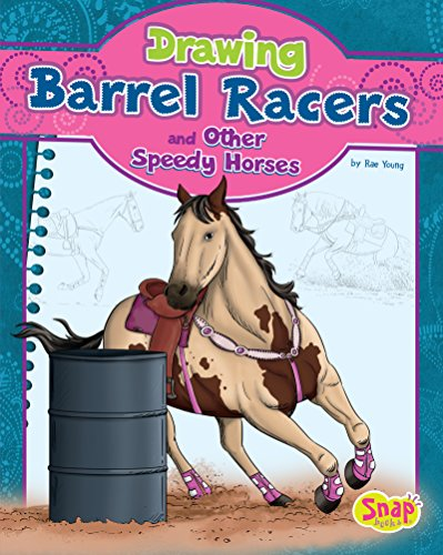 Drawing Barrel Racers and Other Speedy Horses (Drawing Horses)