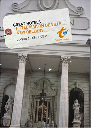 Ville Hotel - Great Hotels Season 1 - Episode 2: Hotel Maison de Ville - New Orleans
