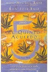 El quinto acuerdo: Una guía práctica para la maestría personal (Crecimiento personal) (Spanish Edition) Paperback