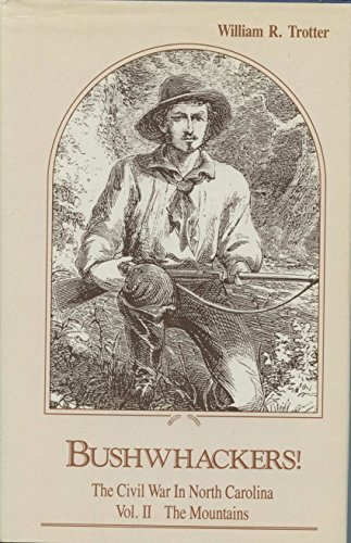 Bushwhackers!  the Civil War in North Carolina: The Mountains
