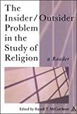 img - for The Insider/Outsider Problem in the Study of Religion: A Reader (Controversies in the Study of Religion) book / textbook / text book