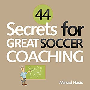 44 Secrets for Great Soccer Coaching Audiobook