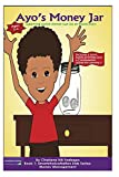 img - for Ayo's Money Jar: Learning about money can be so much fun! (Book 1:$martChoiceNation Kids Series: Money Management 2) book / textbook / text book