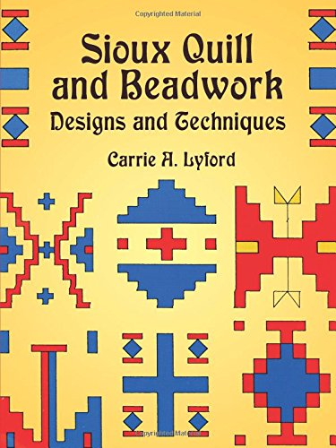 (Sioux Quill and Beadwork: Designs and Techniques (Native American))