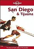Lonely Planet San Diego & Tijuana (LONELY PLANET SAN DIEGO AND TIJUANA)