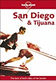 San Diego and Tijuana (Lonely Planet Regional Guides)