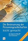 Die Besteuerung der Personengesellschaften - leicht gemacht: Die Steuern der GbR, OHG, GmbH & Co. KG und ihrer Gesellschafter