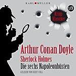 Sherlock Holmes: Die sechs Napoleonbüsten | Arthur Conan Doyle