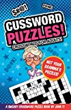 Cussword Puzzles!: Crosswords for Adults - Not Your Gramma's Puzzles! (Crossword Puzzles and Word Searches) (Volume 1)