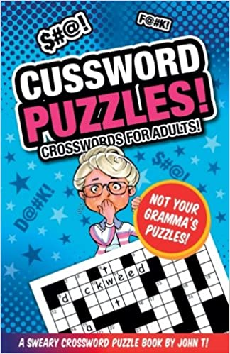 Cussword Puzzles!: Crosswords for Adults - Not Your Gramma\'s Puzzles ...
