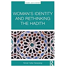 Woman's Identity and Rethinking the Hadith (Islamic Law in Context)