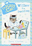 Willow the Duckling (Dr. KittyCat #4)