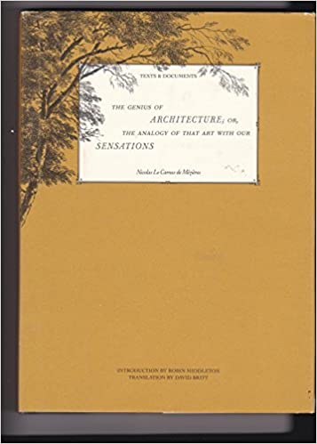 Google books public domain downloads The Genius of Architecture;: or, The Analogy of That Art with Our Sensations (Texts and Documents Series) 0892362340 PDF ePub
