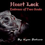 Heart Lock: Embrace of Two Souls, Book 1 | Kym Datura