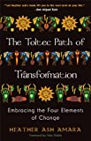 The Toltec Path of Transformation, Heather Ash Amara, 0981877192