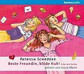 Eine wie keine (Beste Freundin, blöde Kuh 3)   Patricia Schröder