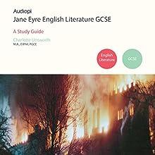 Jane Eyre GCSE English Literature Audiobook by Charlotte Unsworth Narrated by Alexander Piggins, Zoe Lambrakis