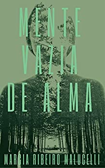Mente vazia de alma (Portuguese Edition) by [Malucelli, Marcia Ribeiro]