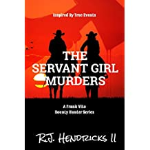 The Servant Girl Murders: A Frank Vito Bounty Hunter Series (Historical Western Mystery Thriller) Book 2