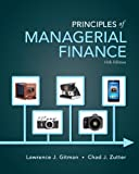 Principles of Managerial Finance Plus NEW MyFinanceLab with Pearson EText -- Access Card Package, Lawrence J. Gitman, Chad J. Zutter, 0133740927