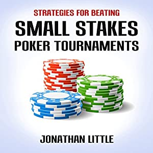 Strategies for Beating Small Stakes Poker Tournaments Hörbuch