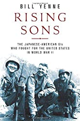 Rising Sons: The Japanese American GIs Who Fought for the United States in World War II