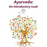Ayurveda: An Introductory Look