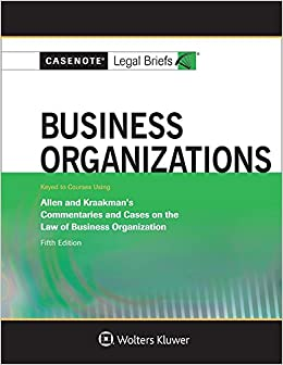 Business Organizations Keyed to Allen and Kraakman (Casenote Legal Briefs)