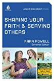 Sharing Your Faith and Serving Others, Kara Powell, 0830757341