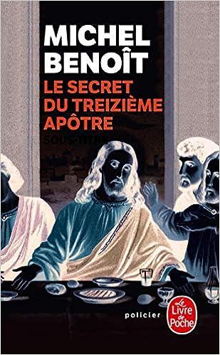 Amazon Com Le Secret Du Treizieme Apotre Le Livre De Poche