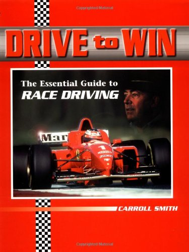 Drive to Win: Essential Guide to Race Driving Carroll Smith