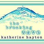 The Breaking Wave | Katherine Hayton