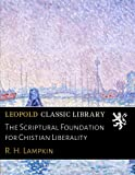 img - for The Scriptural Foundation for Chistian Liberality book / textbook / text book