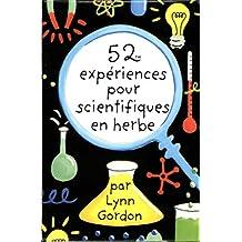 52 expériences pour scientifiques en herbe