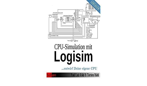 Amazon com: CPU-Simulation mit Logisim:    entwirf Deine