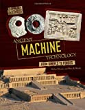 Ancient Machine Technology, Michael Woods and Mary B. Woods, 0761365230