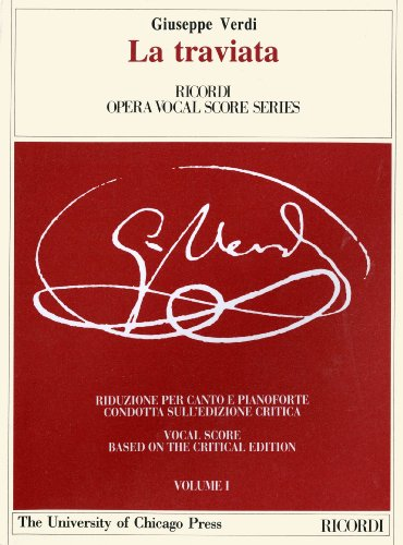 La traviata: Melodramma in Three Acts, Libretto by Francesco Maria Piave The Piano-Vocal Score (The Works of Giuseppe Verdi: Piano-Vocal Scores) ()