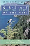 Great Birding Trips of the West, Joan E. Lentz, 0884962962